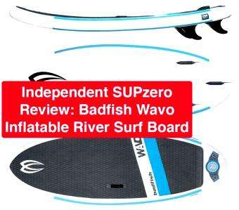 Independent Review: Badfish Wavo SUP