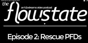 Chris Wing: This episode of Flow State tells you about Rescue PFDs which is important for your safety