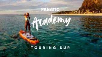 Fanatic SUP: Fanatic SUP Academy – Touring