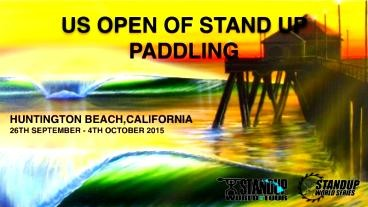 US Open of Stand Up Paddling - Sep 26-Oct 4 (US, CA)