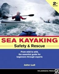 Wilderness-Press Sea Kayaking Safety & Rescue: From Mild to Wild, the Essential Guide for Beginners Through Experts