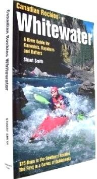 cordee Canadian Rockies Whitewater: Southern: A River Guide for Canoeists, Kayakers and Rafters
