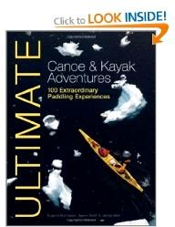 john-wiley-sons Ultimate canoe and kayak adventures 100 extraordinary paddling experiences