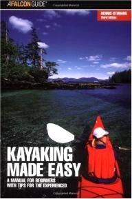 Falcon Kayaking Made Easy, 3rd: A Manual for Beginners with Tips for the Experienced (Made Easy Series)