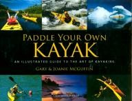Boston-Mills-Press Paddle Your Own Kayak: An Illustrated Guide to the Art of Kayaking