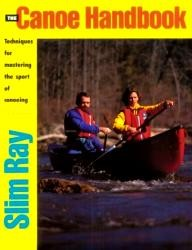 Stackpole Books The Canoe Handbook: Techniques for Mastering the Sport of Canoeing