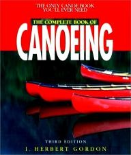 Falcon The Complete Book of Canoeing, 3rd (Canoeing how-to)