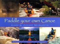 Boston-Mills-Press Paddle Your Own Canoe: An Illustrated Guide to the Art of Canoeing