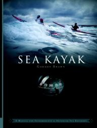 Pesda-Press Sea Kayak: A Manual for Intermediate and Advanced Sea Kayakers