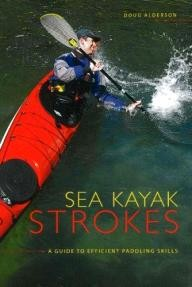 Rocky Mountain Books Sea Kayak Strokes: A Guide to Efficient Paddling Skills