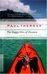 Mariner-Books The Happy Isles of Oceania: Paddling the Pacific