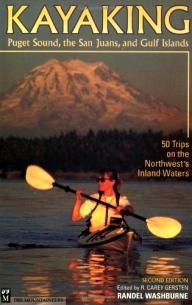 Mountaineers Books Kayaking Puget Sound, the San Juans, and Gulf Islands: 50 Trips on the Northwest\