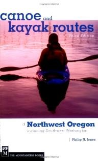 Mountaineers Books Canoe and Kayak Routes of Northwest Oregon: Including Southwest Washington