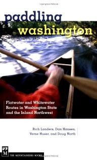 Mountaineers Books Paddling Washington: 100 Flatwater and Whitewater Routes in Washington State and the Inland Northwest