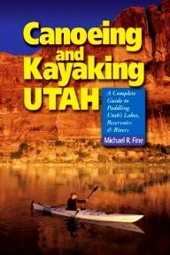 Countryman Canoeing and Kayaking Utah: A Complete Guide to Paddling Utah\