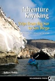 Wilderness-Press Adventure Kayaking- Trips from Big Sur to San Diego: Includes the Channel Islands