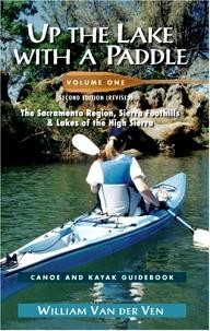Fine-Edge-Productions Up the Lake With a Paddle Vol. 1: Canoe and Kayak Guide : The Sacramento Region, Sierra Foothills, & Lakes of the High Sierra