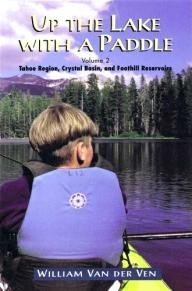 Fineedge-Llc Up the Lake With a Paddle - Canoe and Kayak Guide - Tahoe Region, Crystal Basin, and Foothill Reservoirs