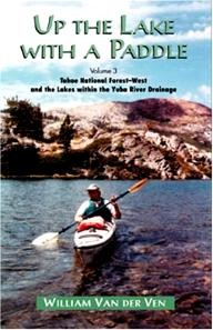 Fine-Edge-Productions Up the Lake with a Paddle Vol. 3: Tahoe National Forest-West and the Lakes within the Yuba River Drainage