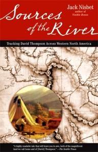 Sasquatch-Books Sources of the River: Tracking David Thompson Across Western North America