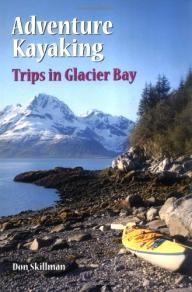 Wilderness-Press Adventure Kayaking: Glacier Bay