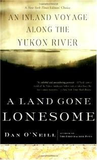 Basic-Books A Land Gone Lonesome: An Inland Voyage Along the Yukon River