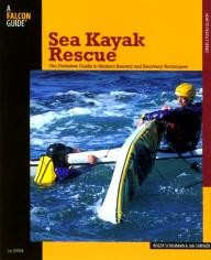 Falcon Sea Kayak Rescue, 2nd: The Definitive Guide to Modern Reentry and Recovery Techniques (How to Paddle Series)