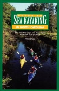 Globe-Pequot Guide to Sea Kayaking in North Carolina: The Best Trips from Currituck to Cape Fear (Regional Sea Kayaking Series)
