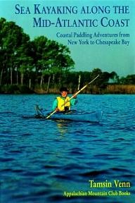 Appalachian-Mountain-Club-Books Sea Kayaking Along the Mid-Atlantic Coast: Coastal Paddling Adventures from New York to Chesapeake Bay (AMC Paddlesports)