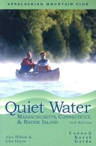Appalachian-Mountain-Club-Books Quiet Water Massachusetts, Connecticut, and Rhode Island, 2nd: Canoe and Kayak Guide (AMC Quiet Water Series)