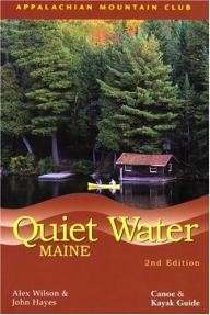Appalachian-Mountain-Club-Books Quiet Water Maine, 2nd: Canoe and Kayak Guide (AMC Quiet Water Series)