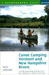 Backcountry-Guides Canoe Camping Vermont and New Hampshire Rivers: A Guide to 600 Miles of Rivers for a Day, Weekend, or Week of Canoe Camping (Backcountry Guides)
