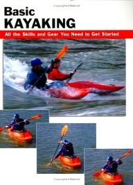 Stackpole-Books Basic Kayaking: All the skills and gear you need to get started (Stackpole Basics)