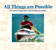 Adventure Publications All Things Are Possible: The Verlen Kruger Story: 100,000 Miles by Paddle