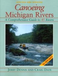 Thunder Bay Press Canoeing Michigan Rivers: A Comprehensive Guide to 45 Rivers, Revised and Updated