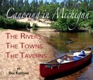 Arbutus-Press Weekend Canoeing in Michigan: The Rivers, The Towns, The Taverns