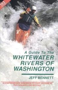 Swiftwater-Pub-Co A Guide to the Whitewater Rivers of Washington: A Comprehensive Handbook to over 150 Runs in the Cascades and Beyond