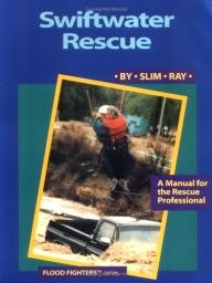 Cfs-Pr Swiftwater Rescue: A Manual for the Rescue Professional