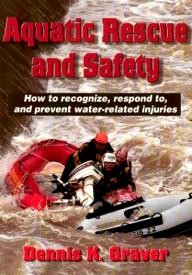 Human-Kinetics Aquatic Rescue and Safety: How to recognize, respond to, and prevent water-related injuries