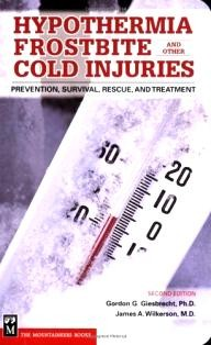 Mountaineers-Books Hypothermia Frostbite And Other Cold Injuries: Prevention, Recognition, Rescue, and Treatment