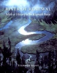 Oregon-Historical-Society-Press River of Renewal: Myth And History in the Klamath Basin