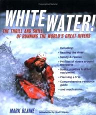 Black-Dog-%26-Leventhal-Publishers Whitewater!: The Thrill and Skill of Running the World\