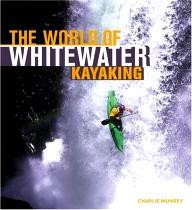 MBI The World of Whitewater Kayaking (Enthusiast Color Series)