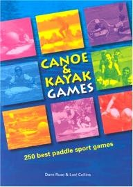 Rivers-Publishing-UK Canoe and Kayak Games: 250 Best Paddle Sport Games