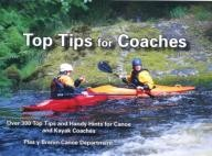 Pesda-Press Top Tips for Coaches: Over 300 Top Tips and Handy Hints for Canoe and Kayak Coaches