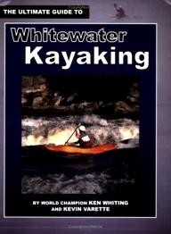 The Heliconia Press The Ultimate Guide to Whitewater Kayaking
