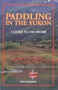 Primrose-Publishing Rivers of the Yukon : A Paddling Guide