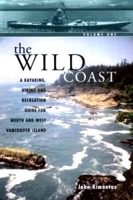 Whitecap-Books The Wild Coast 1: A Kayaking, Hiking and Recreational Guide for North and West Vancouver Island