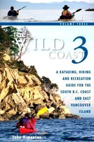 Whitecap-Books The Wild Coast 3: A Kayaking, Hiking and Recreation Guide for BC\