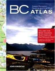 Whitecap-Books BC Coastal Recreation Kayaking and Small Boat Atlas: Volume 1, British Columbia\
